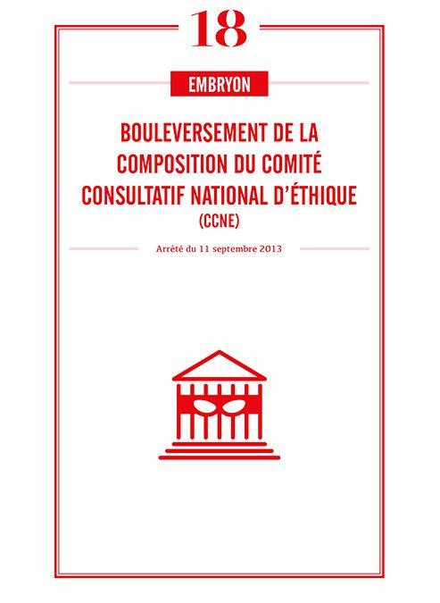 BOULEVERSEMENT DE LA COMPOSITION DU COMITE CONSULTATIF NATIONAL D'ETHIQUE (CCNE)